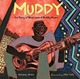 Muddy: The Story of Blues Legend Muddy Waters