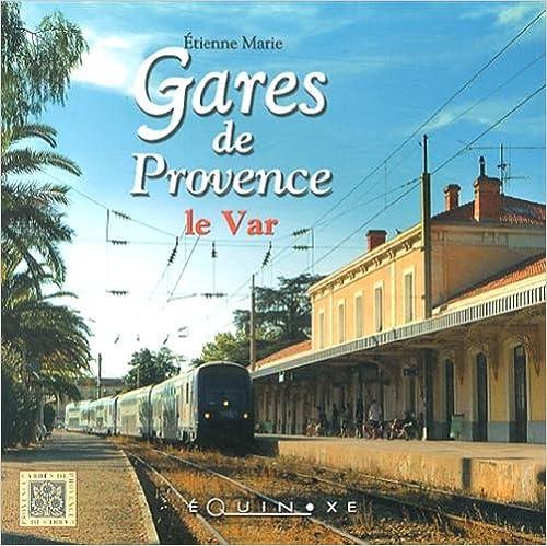Lire en ligne Gares de Provence : le Var pdf