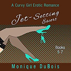 Jet-Setting Escort: A Curvy Girl Erotic Romance, Boxed Set Books 5-7