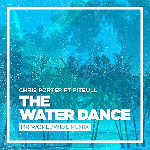 (The Water Dance (feat. Pitbull) [Explicit])