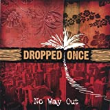 No Way Out by Dropped Once