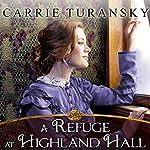 A Refuge at Highland Hall: Edwardian Brides, Book 3 | Carrie Turansky