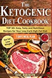 The Ketogenic Diet Cookbook: TOP 50+ Easy, Tasty and Nutritious Recipes for Your Low-Carb High-Fat Diet.