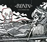 L Ultimo Re by Ronin