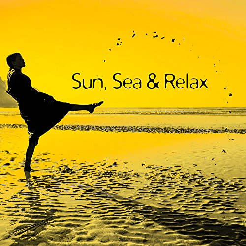 Sun, Sea & Relax - Beach Chill Out, Bahama Island, Rest, Ibiza Summertime