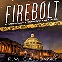 Firebolt: Gavin Holder Series, Book 3 Audiobook by R. M. Galloway Narrated by Christopher A. Leonard