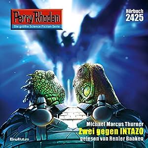 Zwei gegen INTAZO (Perry Rhodan 2425) Hörbuch