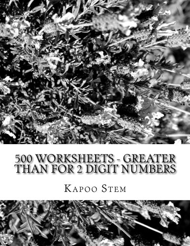 Download 500 Worksheets - Greater Than for 2 Digit Numbers: Math Practice Workbook (500 Days Math Greater Than Series) (Volume 2) pdf
