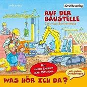 Auf der Baustelle (Was hör ich da?)   Jens-Uwe Bartholomäus