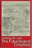 The Futurological Congress (From the Memoirs of Ijon Tichy), Stanislaw Lem, 0816492220
