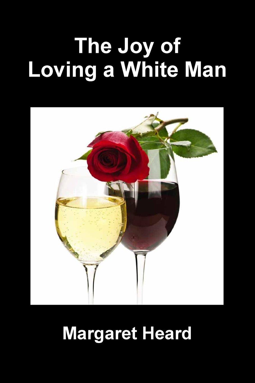 The Joy of Loving A White Man pdf epub