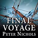 Final Voyage: A Story of Arctic Disaster and One Fateful Whaling Season Audiobook by Peter Nichols Narrated by Norman Dietz