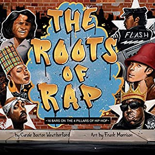 Book Cover: The Roots of Rap: 16 Bars on the 4 Pillars of Hip-Hop