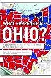 What Happened in Ohio?, Robert J. Fitrakis and Steven Rosenfeld, 1595580697