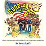 Good Guys With Guns Abroad: A book for young children about military heroes who carry guns to protect America around the world. (Volume 2)