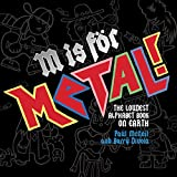 M Is for Metal!: The Loudest Alphabet Bo...