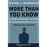 More Than You Know: Finding Financial Wisdom in Unconventional Places (Updated and Expanded) (Columbia Business School Publis