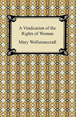 a review of throughout vindications the rights of women by wollstonecraft Struggling with mary wollstonecraft's a vindication of the rights of woman check out our thorough summary and analysis of this literary masterpiece.