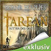Ritter des ersten Lichts (Tarean 03) | Bernd Perplies