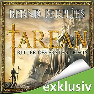 Ritter des ersten Lichts (Tarean 03) Hörbuch