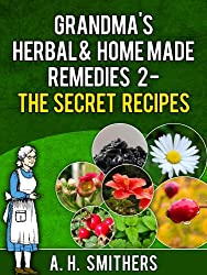 Grandma's Herbal remedies 2 - The secret recipes (Grandma's Series Book 4)