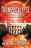 Trumpocalypse: A God-Called President, an End-Times Revival, and the Countdown to Armageddon