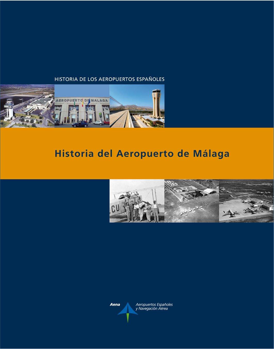 Historia del Aeropuerto de Málaga Historia de los aeropuertos españoles: Amazon.es: Utrilla, Luis: Libros