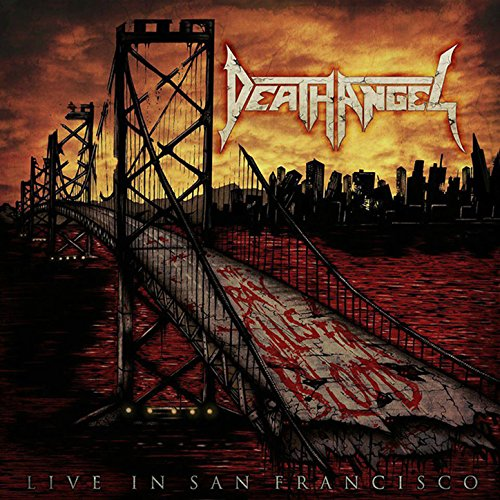 Death Angel - The Bay Calls for Blood - Live in San Francisco (2015) [FLAC] Download