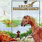 Lost in Dinosaur World  | Geoffrey T. Williams
