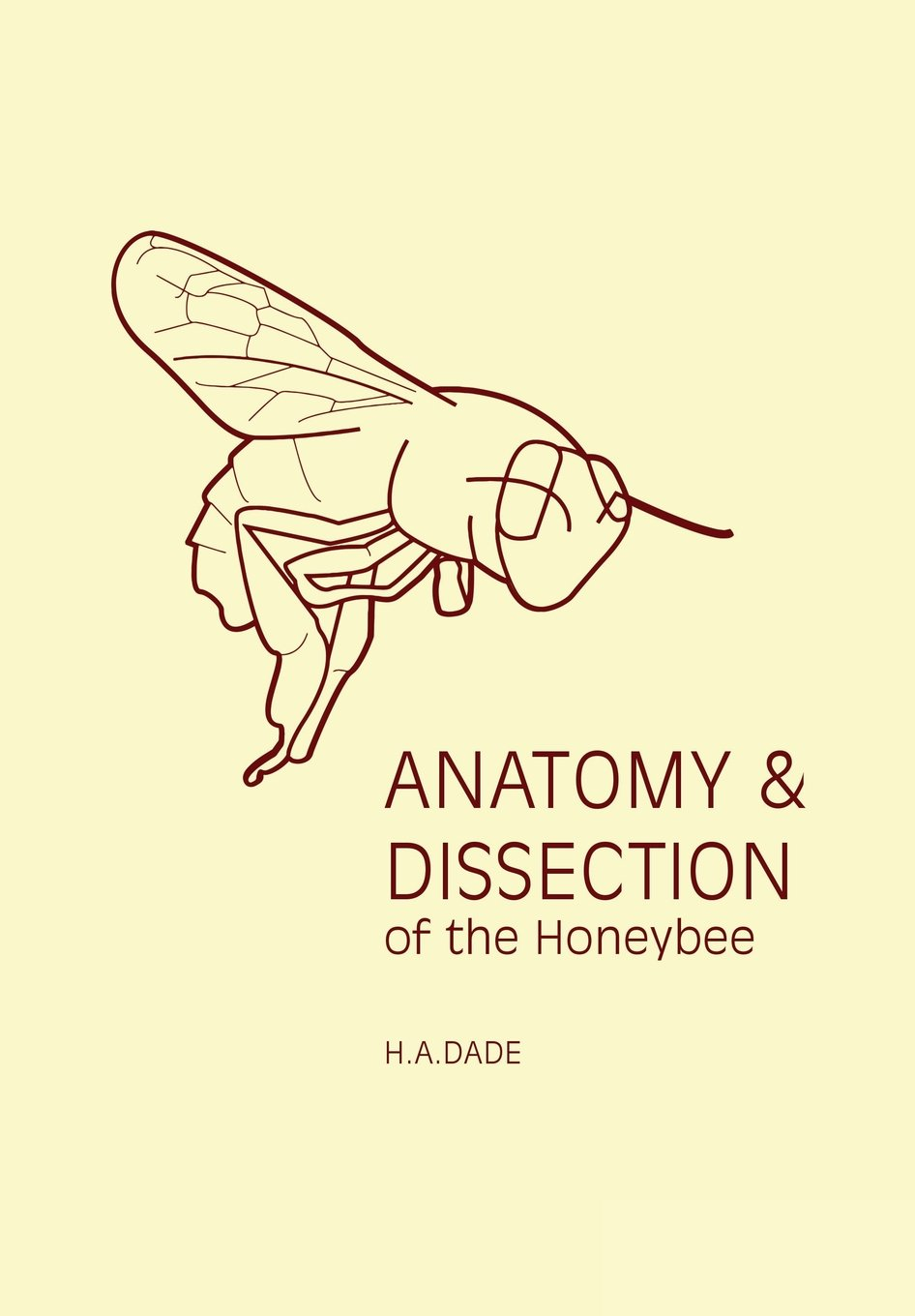 Anatomy and Dissection of the Honeybee: Amazon.co.uk: H A Dade ...