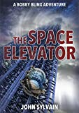 The Space Elevator: A Bobby Blinx Adventure (The Blinx Adventures Book 1)