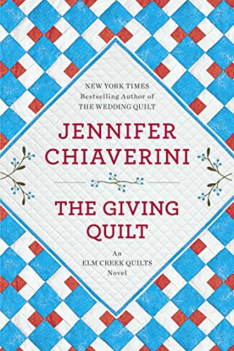 The Giving Quilt: An Elm Creek Quilts Novel - APPROVED