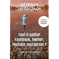 Réseaux (a)sociaux: Faut-il quitter Facebook, Twitter, YouTube, Instagram ?