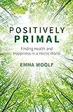 """Positively Primal Live Green, Live Clean"" av Emma Woolf"