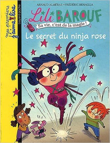 Lili Barouf/Le Secret Du Ninja Rose (French Edition ...