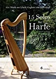 15 Solos for Harp: Music from Ireland, England & Scotland