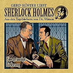 Eine grausige Lieferung (Sherlock Holmes: Aus den Tagebüchern von Dr. Watson)