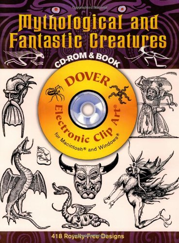 Mythological and Fantastic Creatures (Dover Electronic Clip Art) (CD-ROM and (Clipart Cottage)