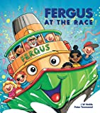 Fergus at the Race (Fergus the Ferry series Book 4)