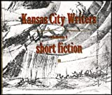img - for Kansas City Writers: Short Fiction (Box Set) [Volume 1] book / textbook / text book