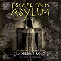 Escape from Asylum Audiobook by Madeleine Roux Narrated by James Fouhey