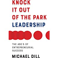 Knock It Out of the Park Leadership: The ABC's of Entrepreneurial Success