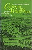 img - for Cities I the Wilderness: Urban Life in America: 1625-1742 book / textbook / text book