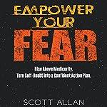 Empower Your Fear   Scott Allan