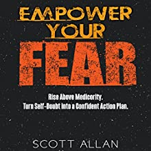 Empower Your Fear Audiobook by Scott Allan Narrated by Joe Hempel
