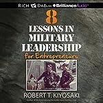 8 Lessons in Military Leadership for Entrepreneurs | Robert T. Kiyosaki