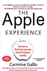 The Apple Experience: Secrets to Building Insanely Great Customer Loyalty Paperback