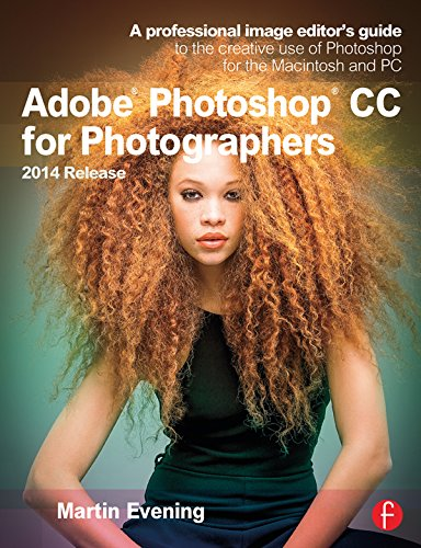 Download Adobe Photoshop CC for Photographers, 2014 Release: A professional image editor's guide to the creative use of Photoshop for the Macintosh and PC Pdf