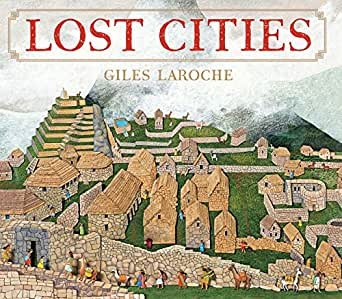 Lost Cities - Kindle edition by Laroche, Giles. Children Kindle eBooks @  Amazon.com.