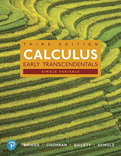 Calculus: Single Variable, Early Transcendentals and MyLab Math with Pearson eText -- Title-Specific Access Card Package (3rd Edition) (Briggs, Cochran, Gillett & Schulz, Calculus Series)